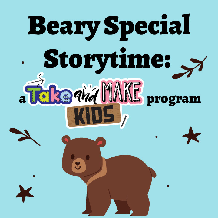 Beary Special Storytime: A Take and Make Kids Program