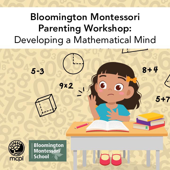 Bloomington Montessori Parenting Workshop: Developing a Mathematical Mind