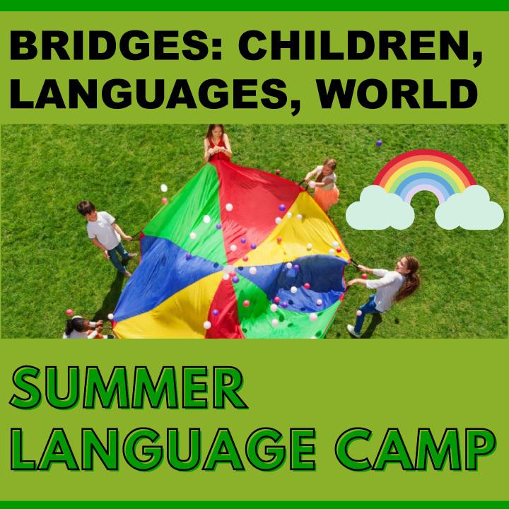 Bridges: Children, Languages, World; Summer Language Camp