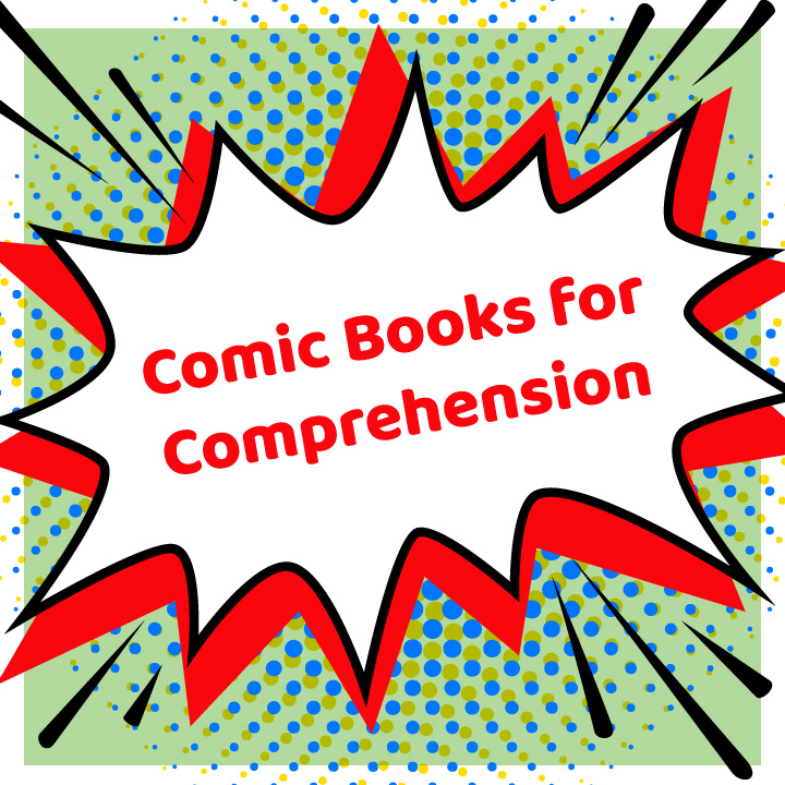 Comic Books for Comprehension