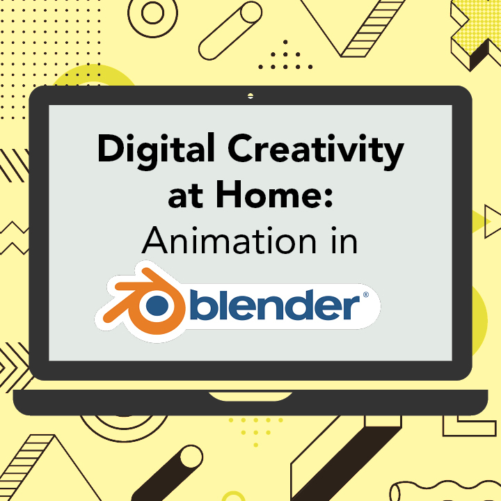Digital Creativity at Home: Animation in Blender