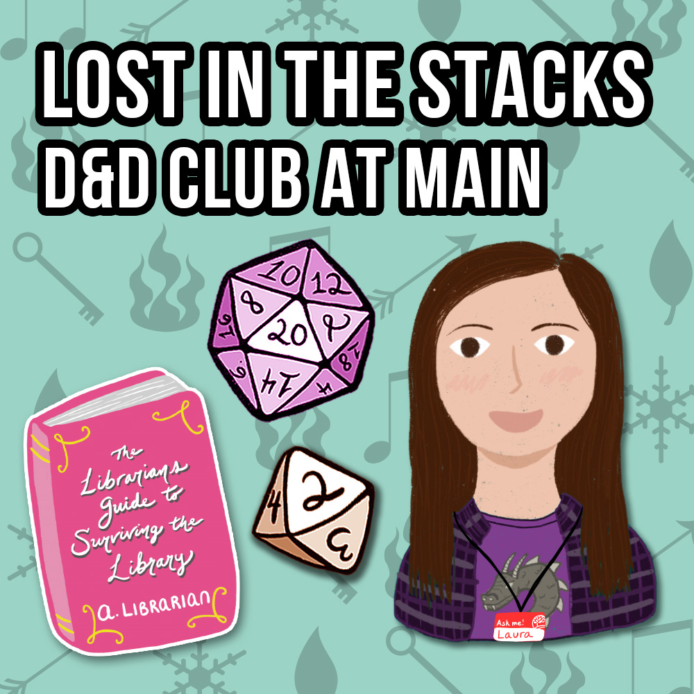Lost in the Stacks: D&D Club at Main