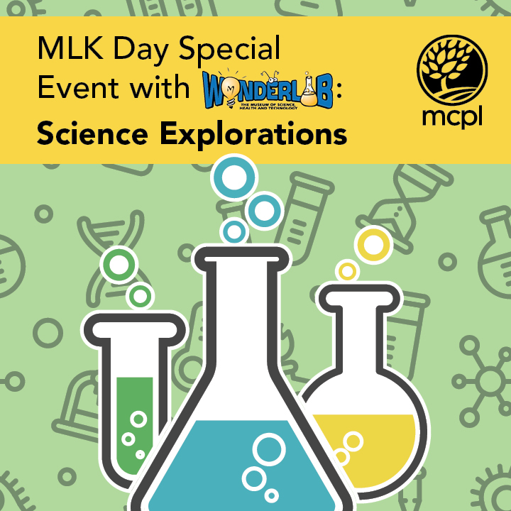 MLK Day Special Event with WonderLab: Science Explorations