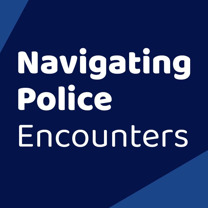 Navigating Police Encounters