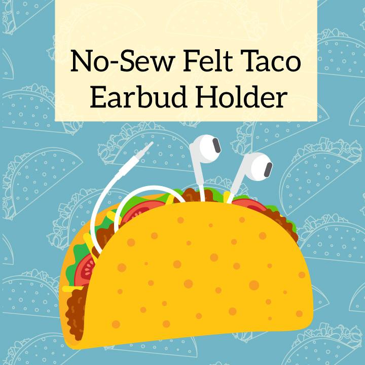 No-Sew Felt Taco Earbud Holder