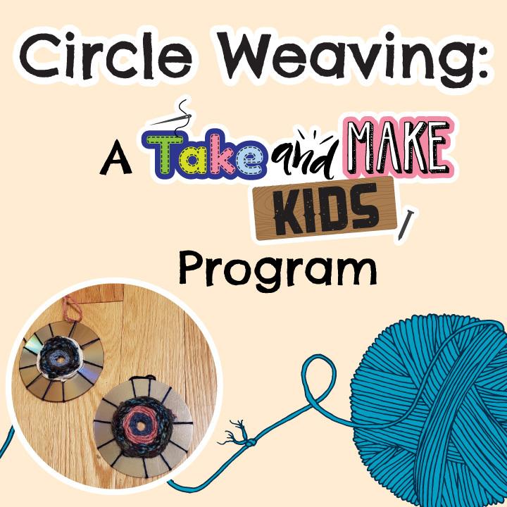 Circle Weaving: A Take and Make Kids Program