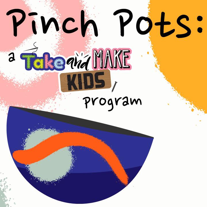 Pinch Pots: A Take and Make Kids Program