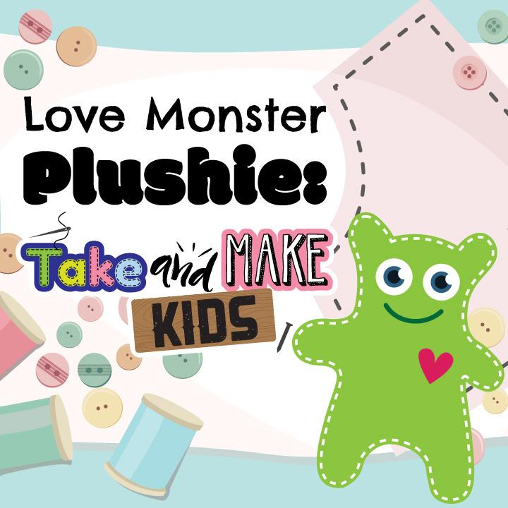 Love Monster Plushies: Take and Make Kids