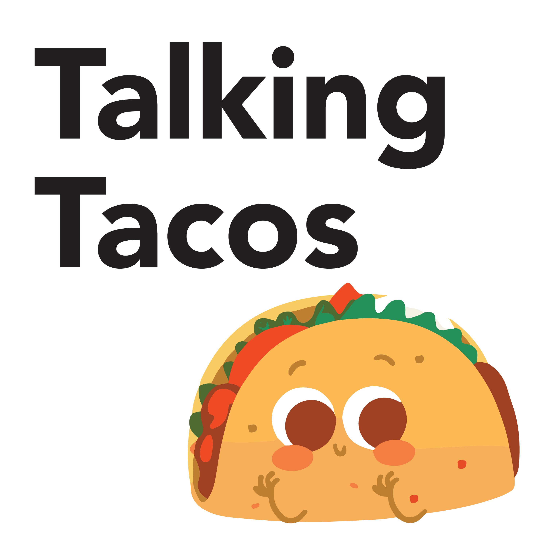 Talking Tacos