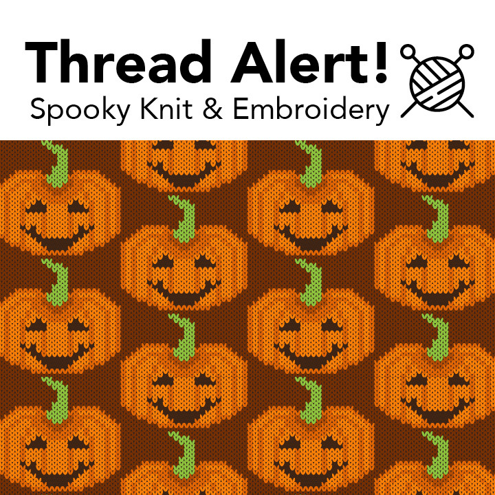 Thread Alert! Spooky Knit & Embroidery