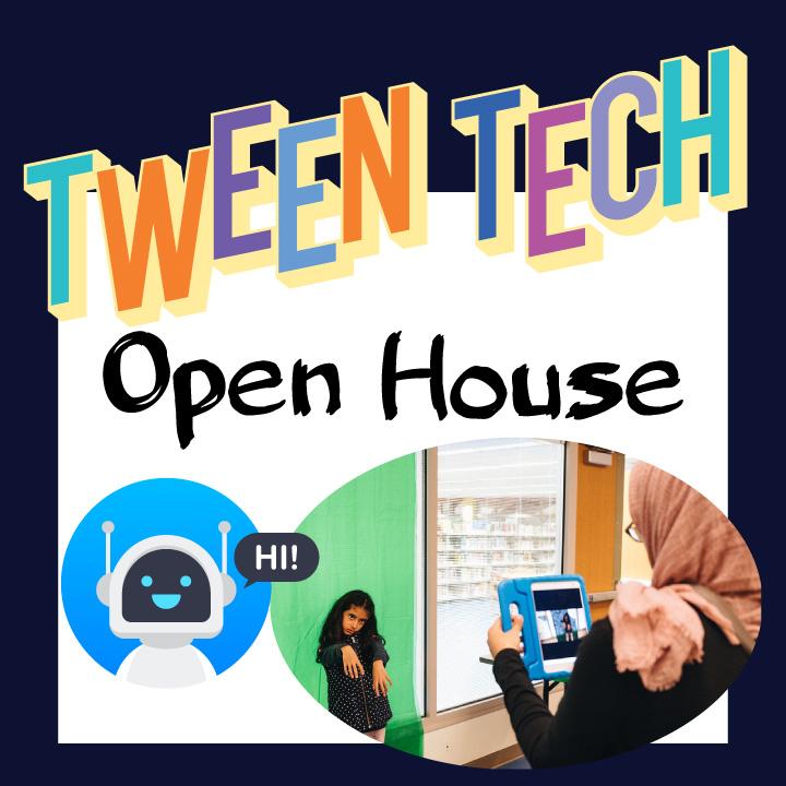 Tween Tech Open House