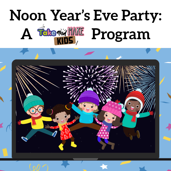 Noon Year's Eve Party: A Take and Make Kids Program