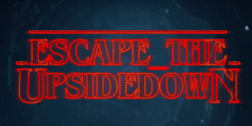 Escape the Upside Down graphic
