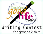 Dottie Yeck Good Life Award Writing Contest