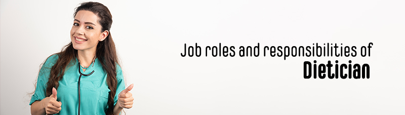 job roles and responsibilities of a Dietitian