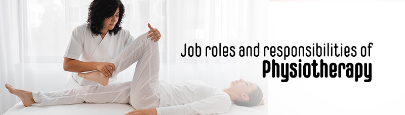 job roles and responsibilities of a Physiotherapist?
