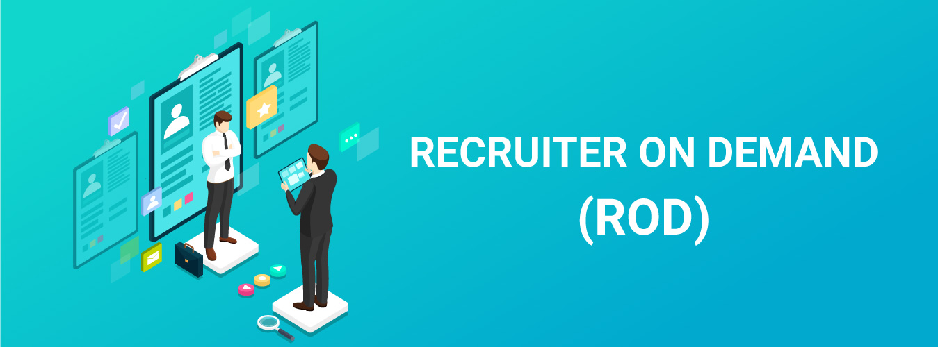 Recruiter on Demand - ROD