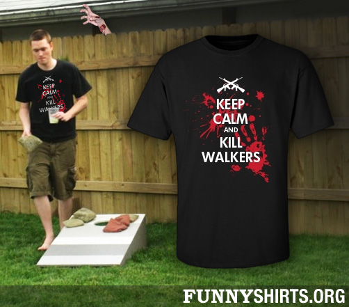 Keep Calm and Kill Walkers T-Shirts