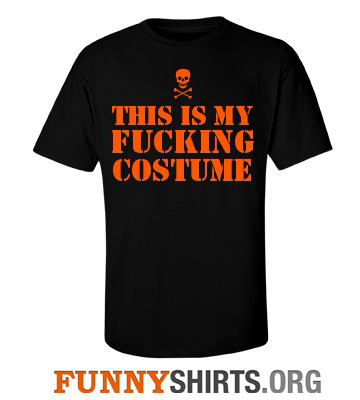This is my fucking costume funny halloween shirt