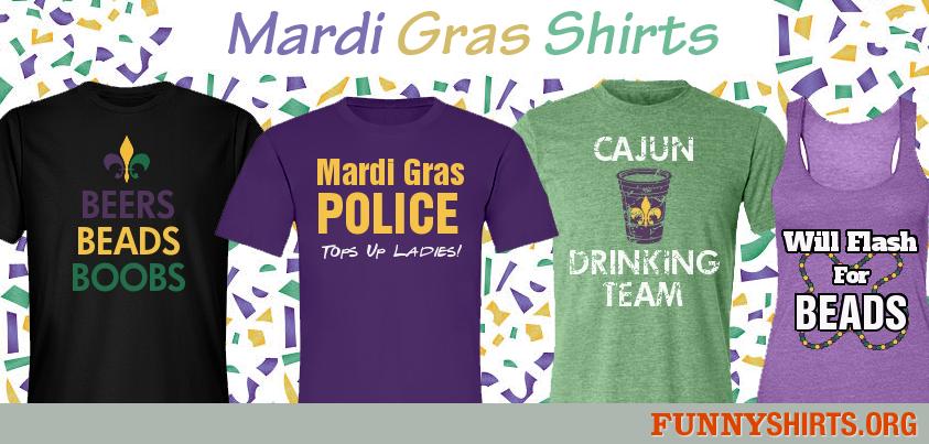 00758cc68d6 funny mardi gras shirts Archives - FunnyShirts.org Blog