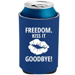Freedom. Kiss It Goodbye