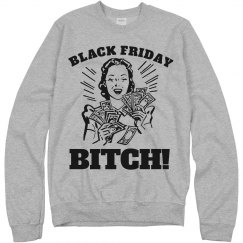 It's Black Friday Bitch!