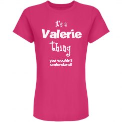 it's a Valerie thing you wouldn't understand