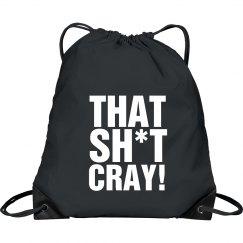That Shit Cray Bag