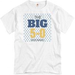 The big 5-0 birthday shirt