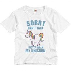 Sorry Gotta Walk Unicorn