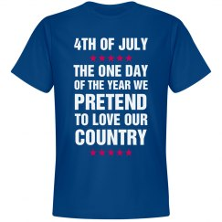 Funny Pretend To Love Our Country