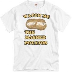 Watch Me Wip Mashd Potato
