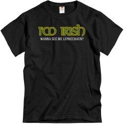 I'm Irish Wanna C Me Leprechaun?