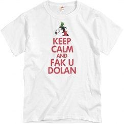 Keep Calm & Fak U Dolan