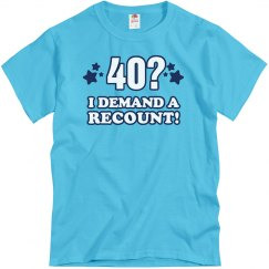 40? I Demand a Recount!