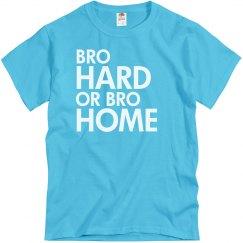Bro Hard Bro Home
