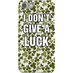 Don't Give A Luck Phone Case