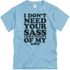 I Don't Need Your Sass