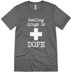 Dealing Drugs Is Dope