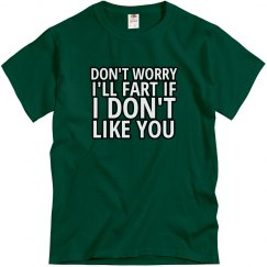 Don't Worry I''ll Fart If I...