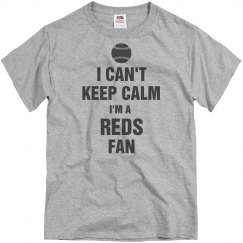 I can't keep calm I'm a reds fan