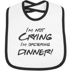 Not Crying, I'm Ordering Dinner!