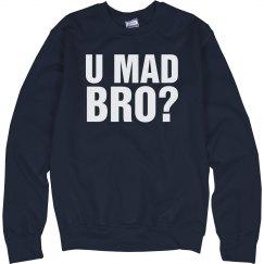 U Mad Crew Neck