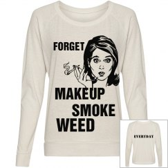 Retro Forget Makeup Smoke Weed