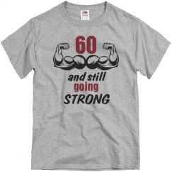 60 and still going strong birthday shirt