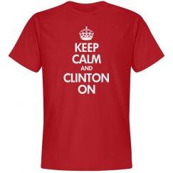 Keep Calm and Clinton On