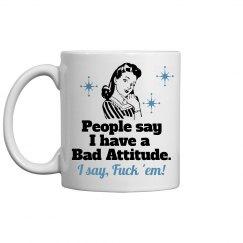 Bad Attitude Addressed