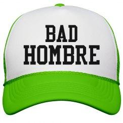 Bad Hombre Trump Humor