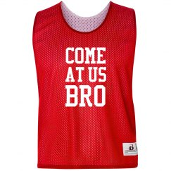 Come At Us Bro Pinnie