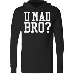 U Mad Bro? Hooded Jersey